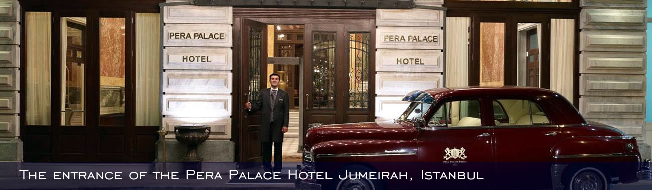 The entrance of the Pera Palace Hotel Jumeirah, Istanbul