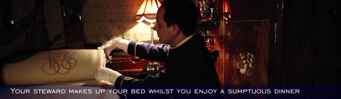 Your Venice Simplon Orient Express cabin steward makes your bed whilst you enjoy a sumptuous dinner